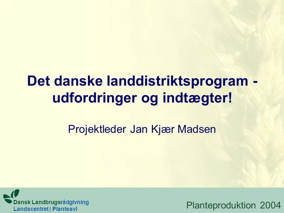 Det danske landdistriktsprogram - udfordringer og indtægter.