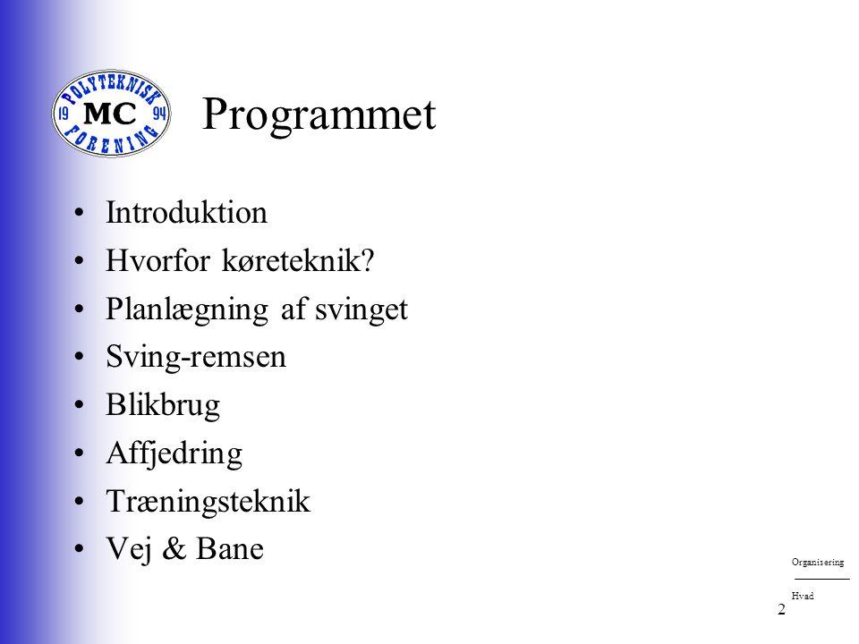 2 Programmet •Introduktion •Hvorfor køreteknik.