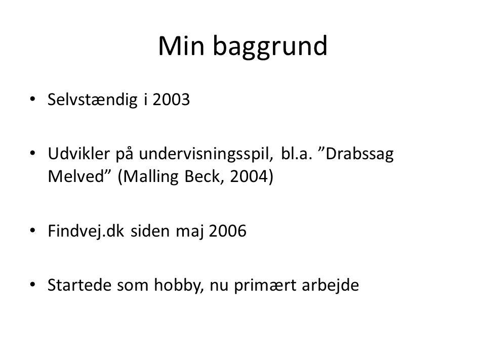 Min baggrund • Selvstændig i 2003 • Udvikler på undervisningsspil, bl.a.