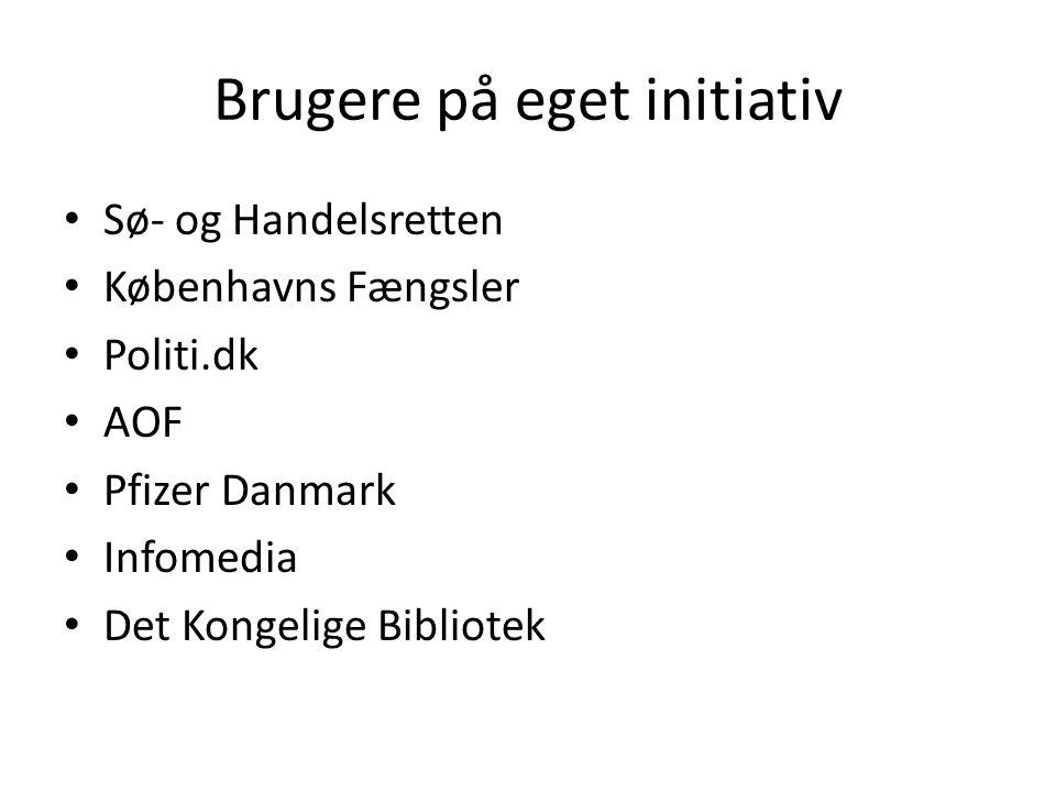 Brugere på eget initiativ • Sø- og Handelsretten • Københavns Fængsler • Politi.dk • AOF • Pfizer Danmark • Infomedia • Det Kongelige Bibliotek