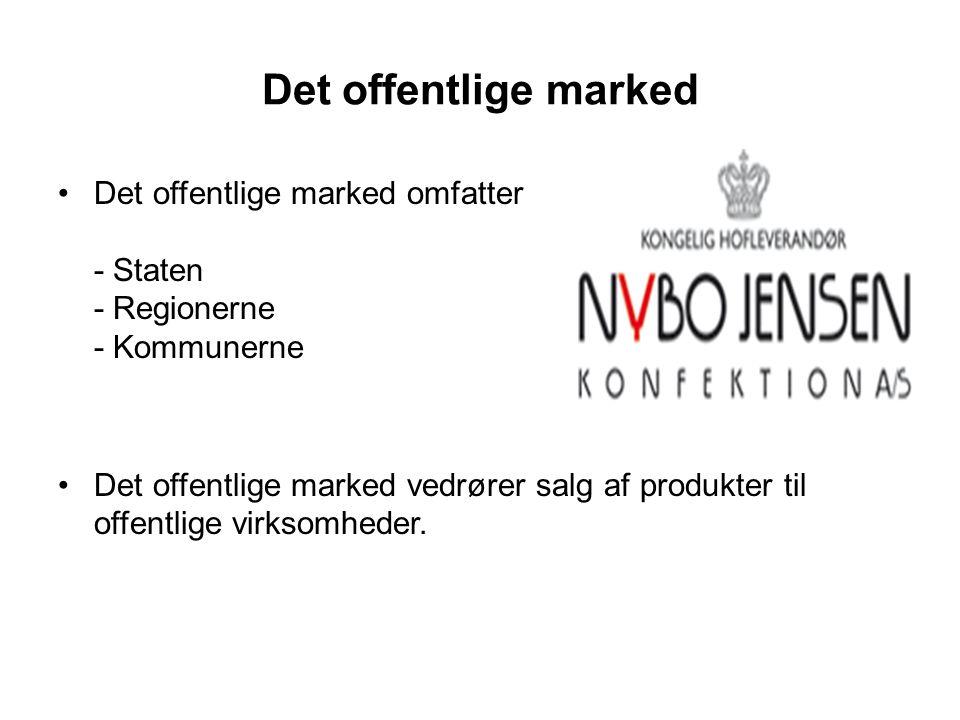 Det offentlige marked •Det offentlige marked omfatter - Staten - Regionerne - Kommunerne •Det offentlige marked vedrører salg af produkter til offentl