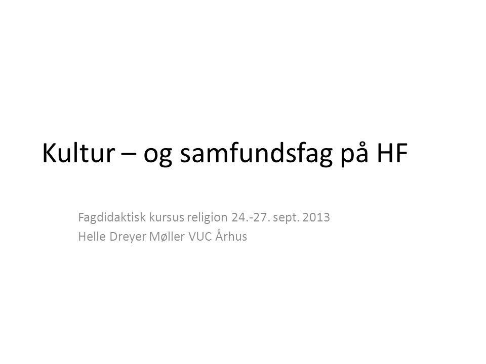 Kultur – og samfundsfag på HF Fagdidaktisk kursus religion 24.-27.