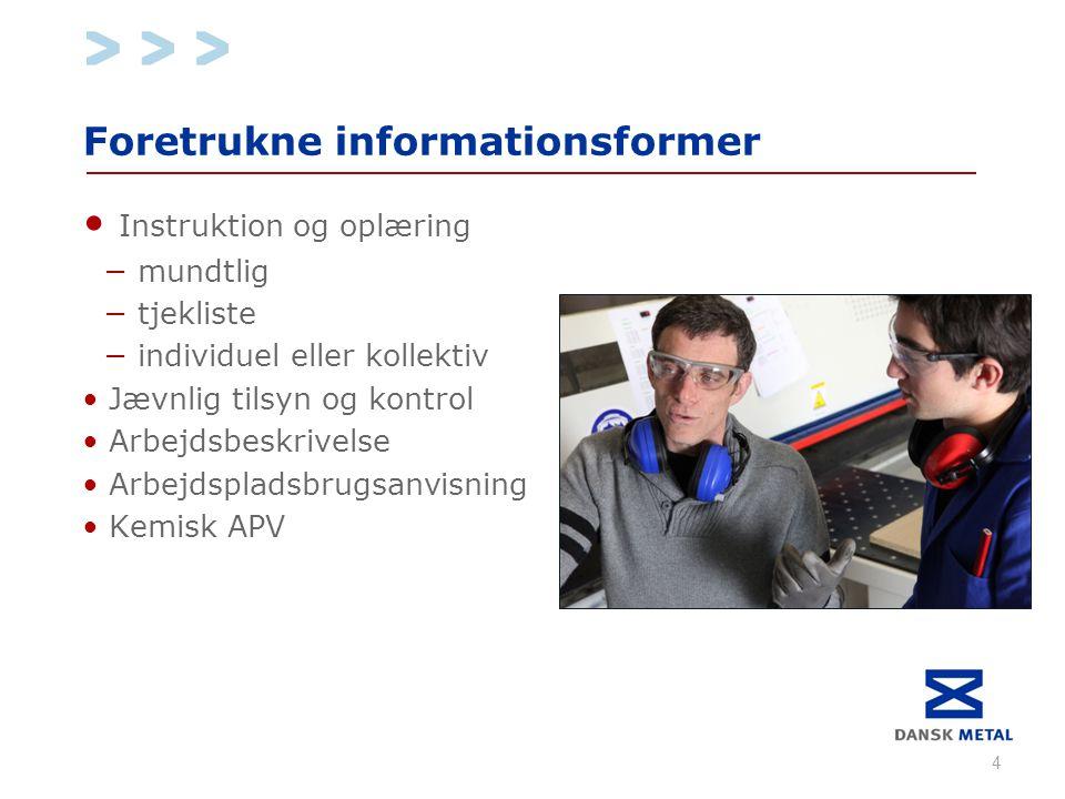 Foretrukne informationsformer • Instruktion og oplæring − mundtlig − tjekliste − individuel eller kollektiv • Jævnlig tilsyn og kontrol • Arbejdsbeskrivelse • Arbejdspladsbrugsanvisning • Kemisk APV 4
