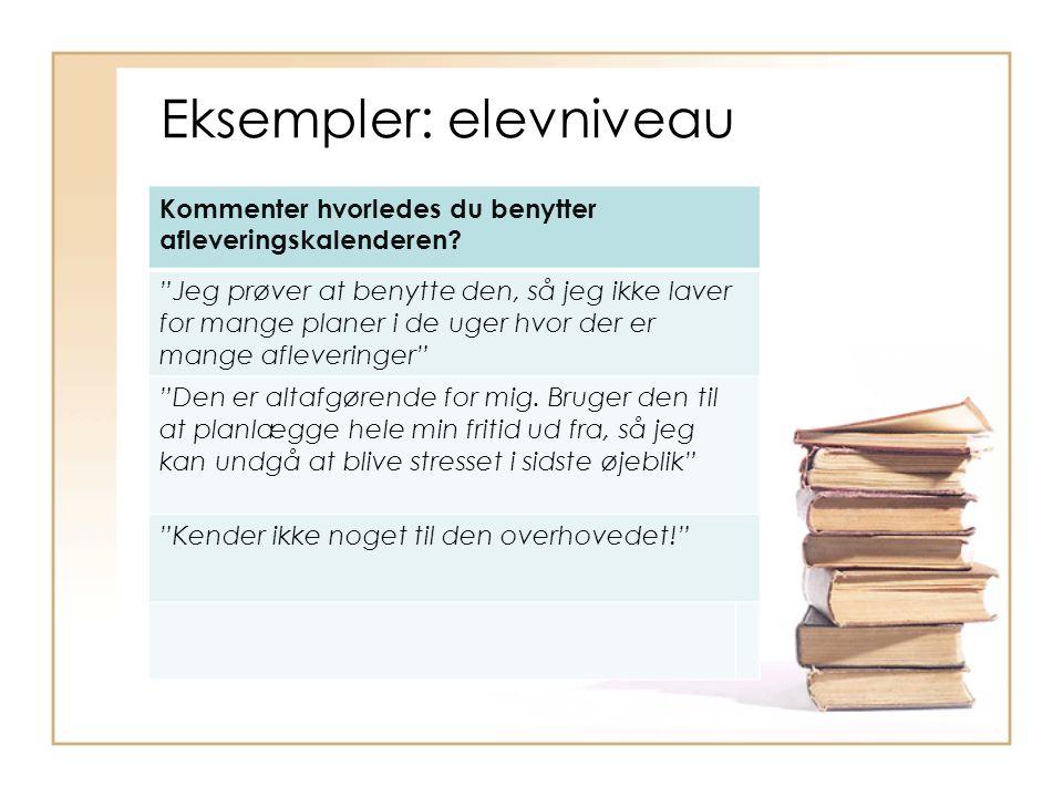Eksempler: elevniveau Kommenter hvorledes du benytter afleveringskalenderen.