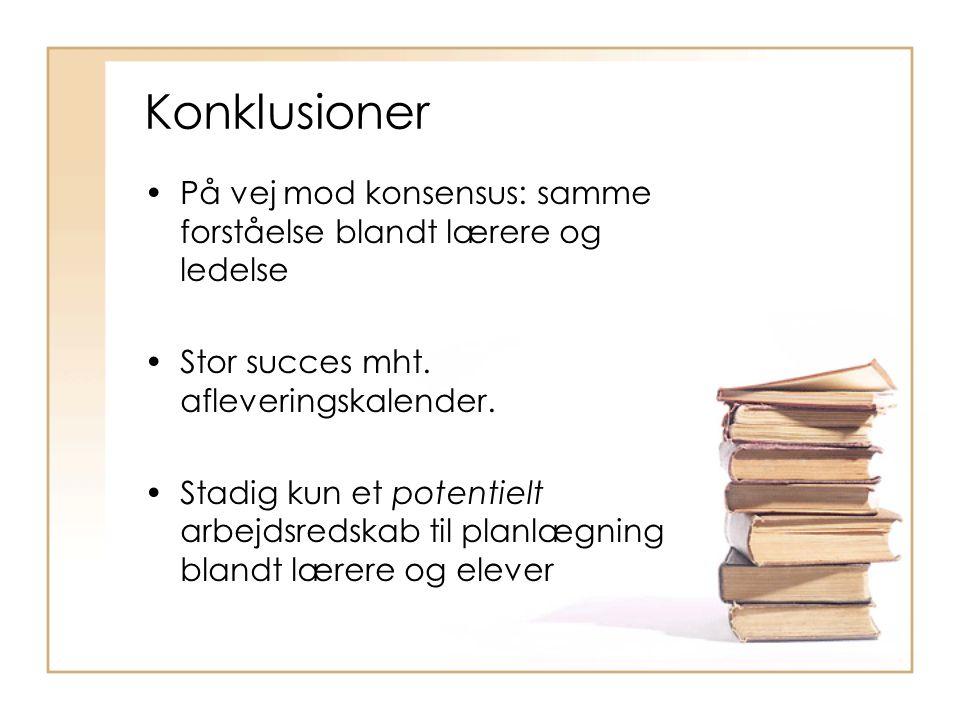 Konklusioner •På vej mod konsensus: samme forståelse blandt lærere og ledelse •Stor succes mht.