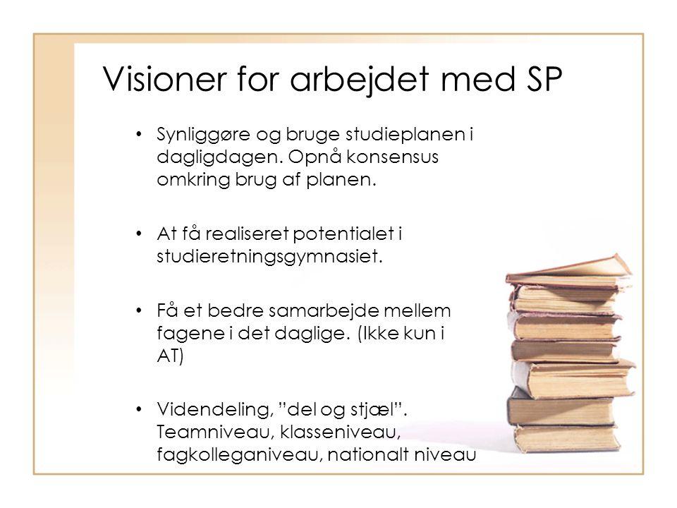 Visioner for arbejdet med SP • Synliggøre og bruge studieplanen i dagligdagen.