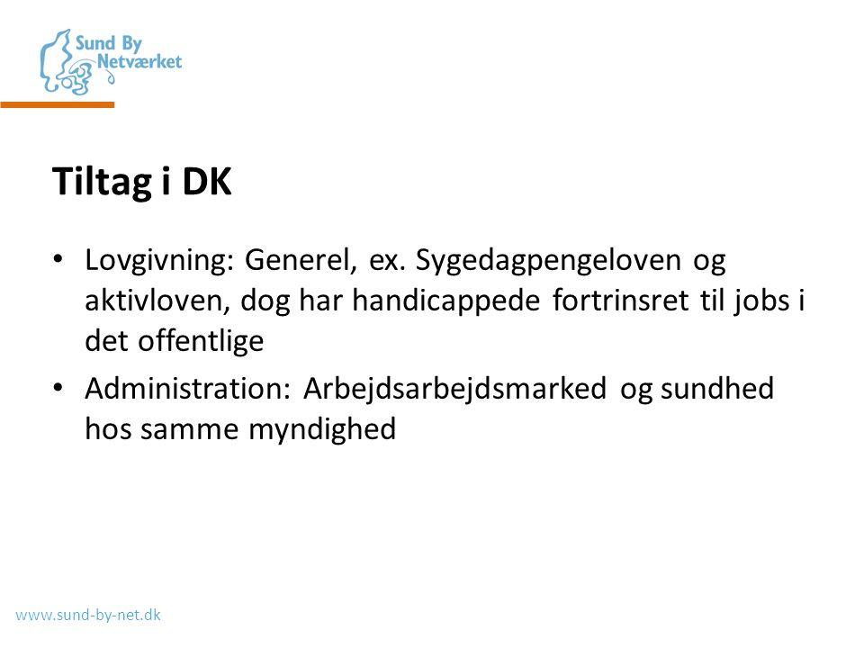 www.sund-by-net.dk Tiltag i DK • Lovgivning: Generel, ex.