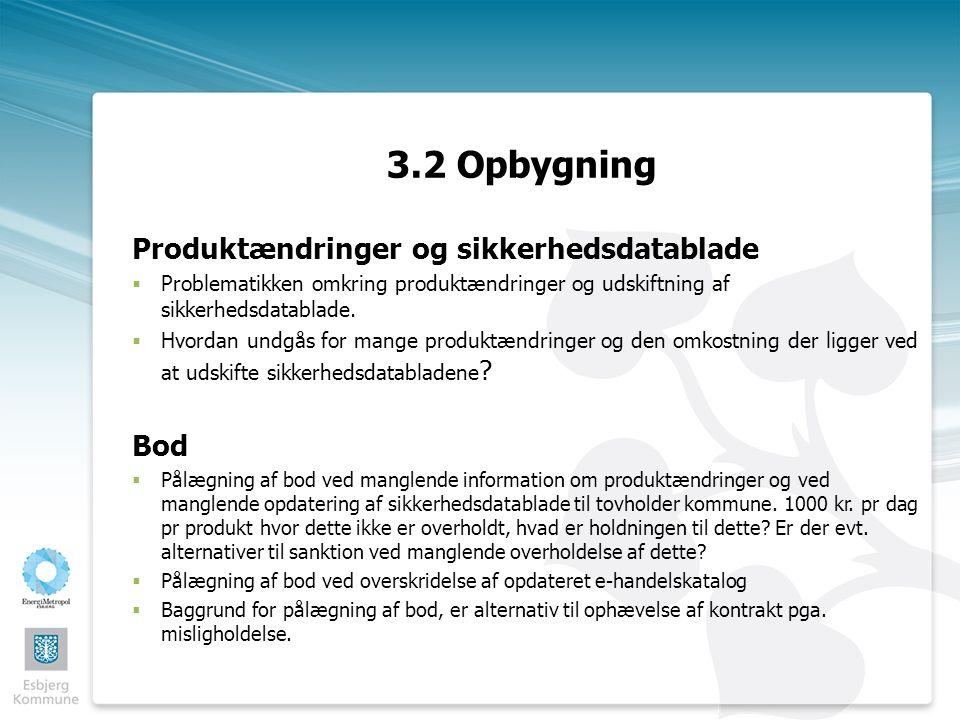 3.2 Opbygning Produktændringer og sikkerhedsdatablade  Problematikken omkring produktændringer og udskiftning af sikkerhedsdatablade.