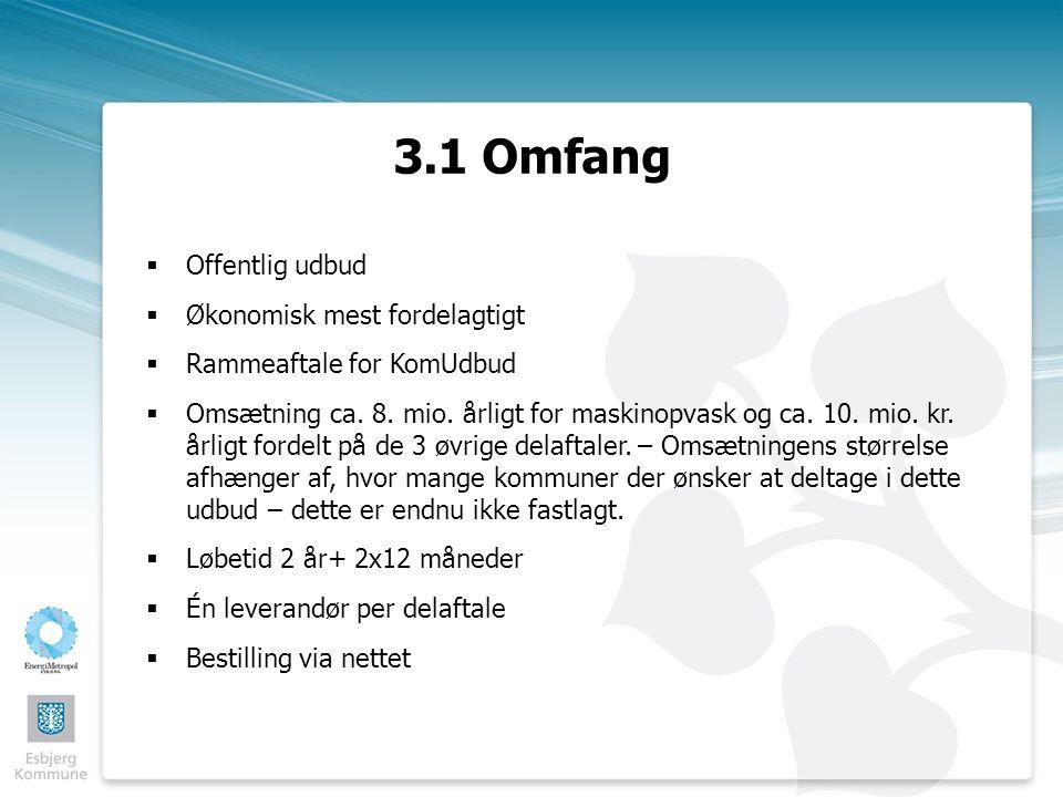 3.1 Omfang  Offentlig udbud  Økonomisk mest fordelagtigt  Rammeaftale for KomUdbud  Omsætning ca.
