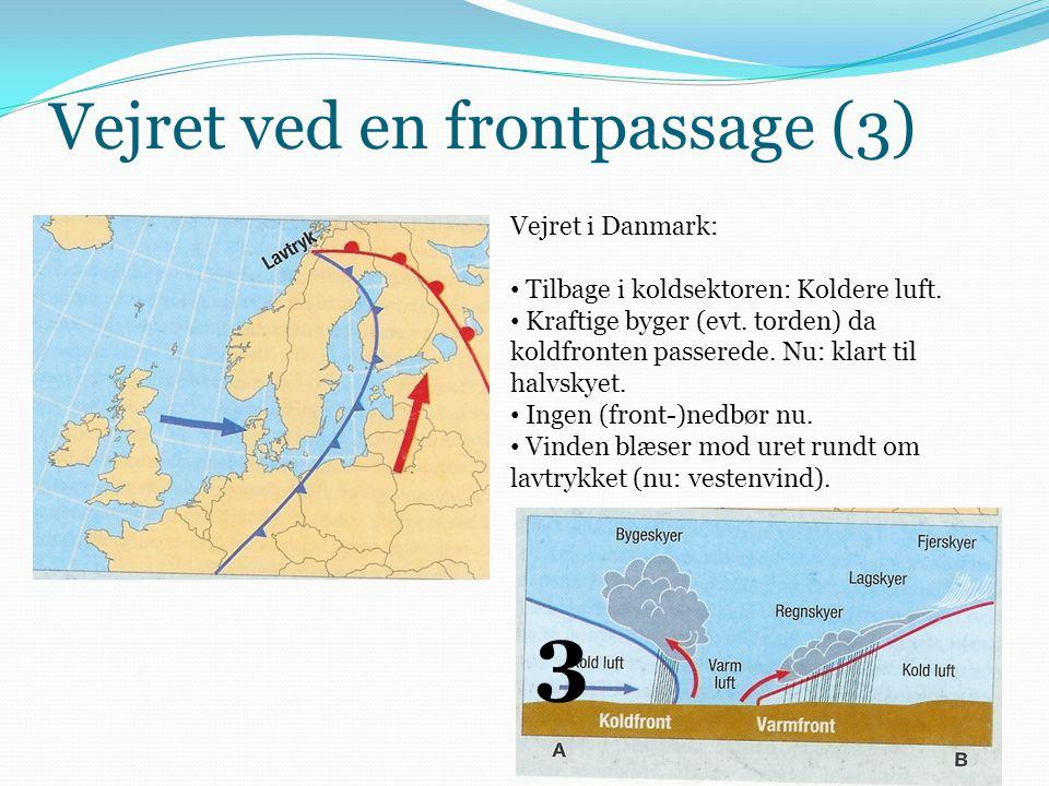 Vejret ved en frontpassage (3) Vejret i Danmark: • Tilbage i koldsektoren: Koldere luft. • Kraftige byger (evt. torden) da koldfronten passerede. Nu: