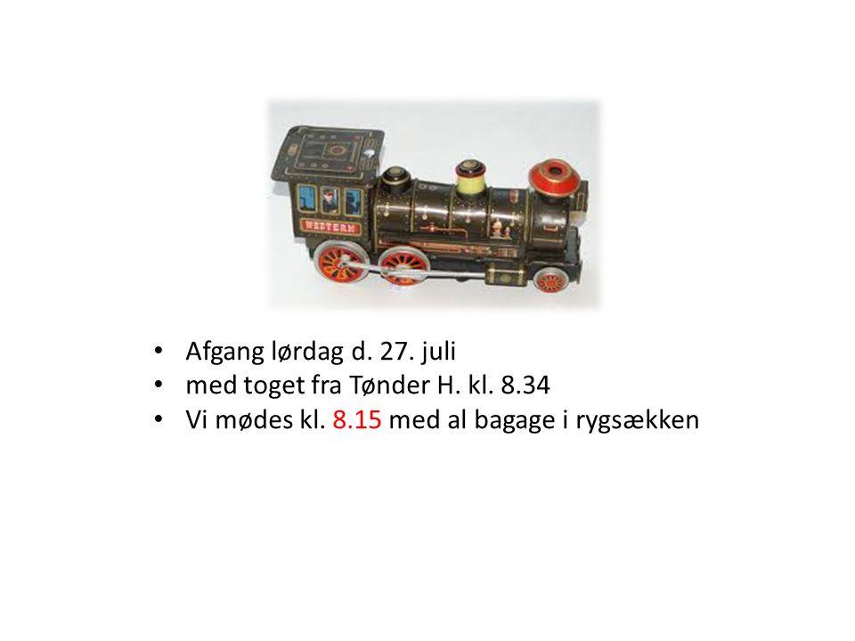 • Afgang lørdag d. 27. juli • med toget fra Tønder H.