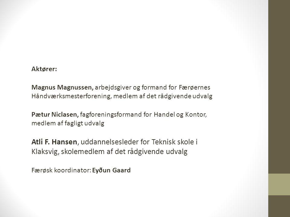 Aktører: Magnus Magnussen, arbejdsgiver og formand for Færøernes Håndværksmesterforening, medlem af det rådgivende udvalg Pætur Niclasen, fagforeningsformand for Handel og Kontor, medlem af fagligt udvalg Atli F.