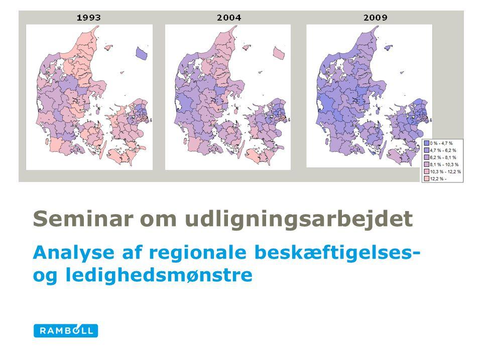 Analyse af regionale beskæftigelses- og ledighedsmønstre Seminar om udligningsarbejdet