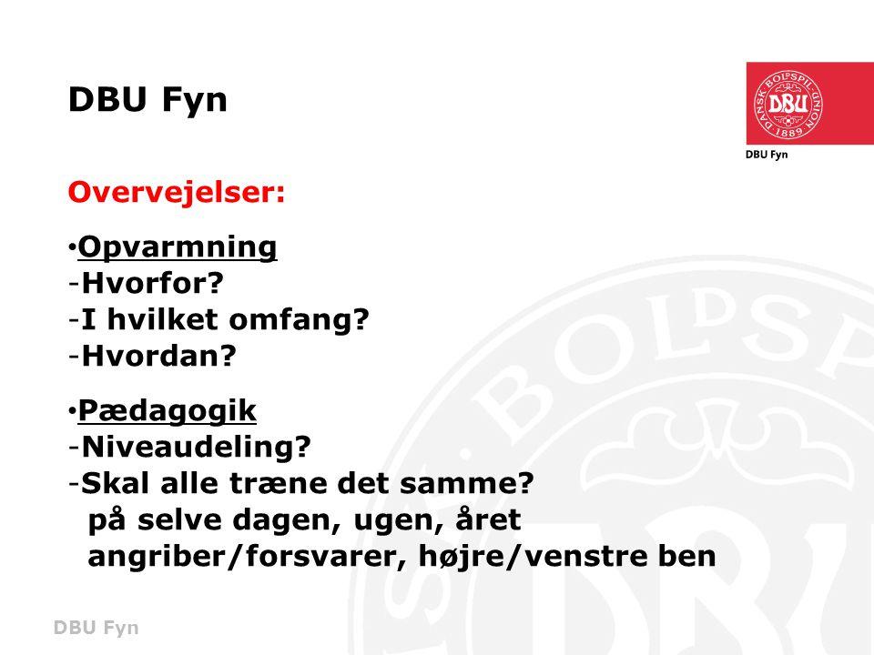 DBU Fyn Overvejelser: • Opvarmning -Hvorfor.-I hvilket omfang.