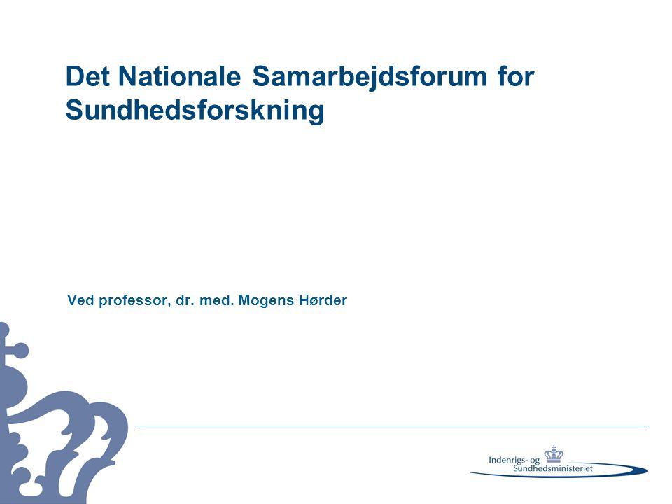 Det Nationale Samarbejdsforum for Sundhedsforskning Ved professor, dr. med. Mogens Hørder