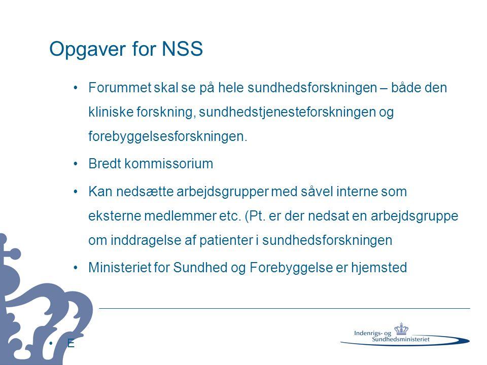 Opgaver for NSS •Forummet skal se på hele sundhedsforskningen – både den kliniske forskning, sundhedstjenesteforskningen og forebyggelsesforskningen.