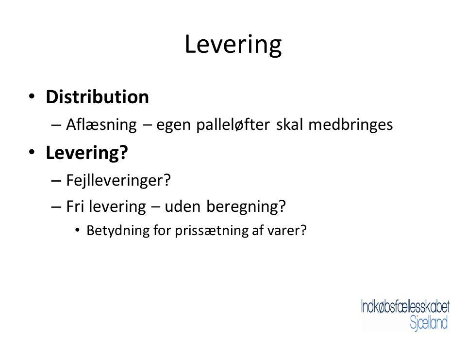 Levering • Distribution – Aflæsning – egen palleløfter skal medbringes • Levering.