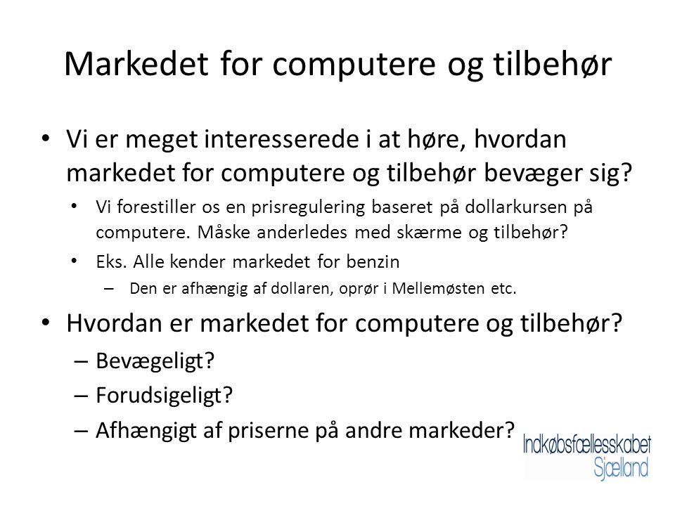 Markedet for computere og tilbehør • Vi er meget interesserede i at høre, hvordan markedet for computere og tilbehør bevæger sig.