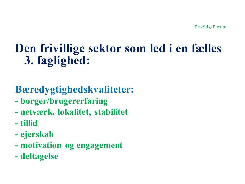 Frivilligt Forum Den frivillige sektor som led i en fælles 3.
