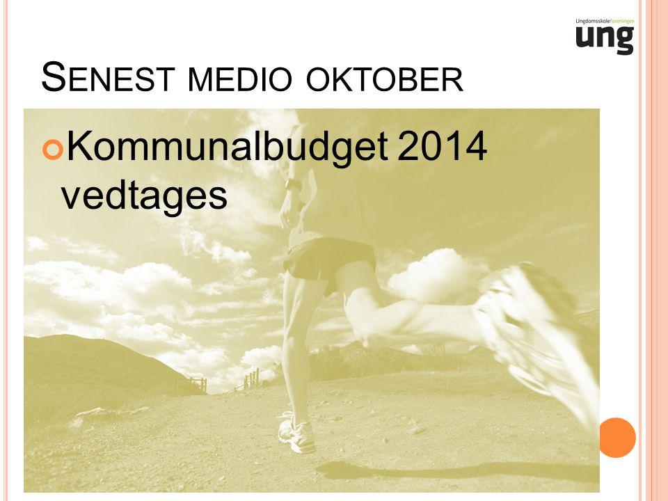 S ENEST MEDIO OKTOBER Kommunalbudget 2014 vedtages