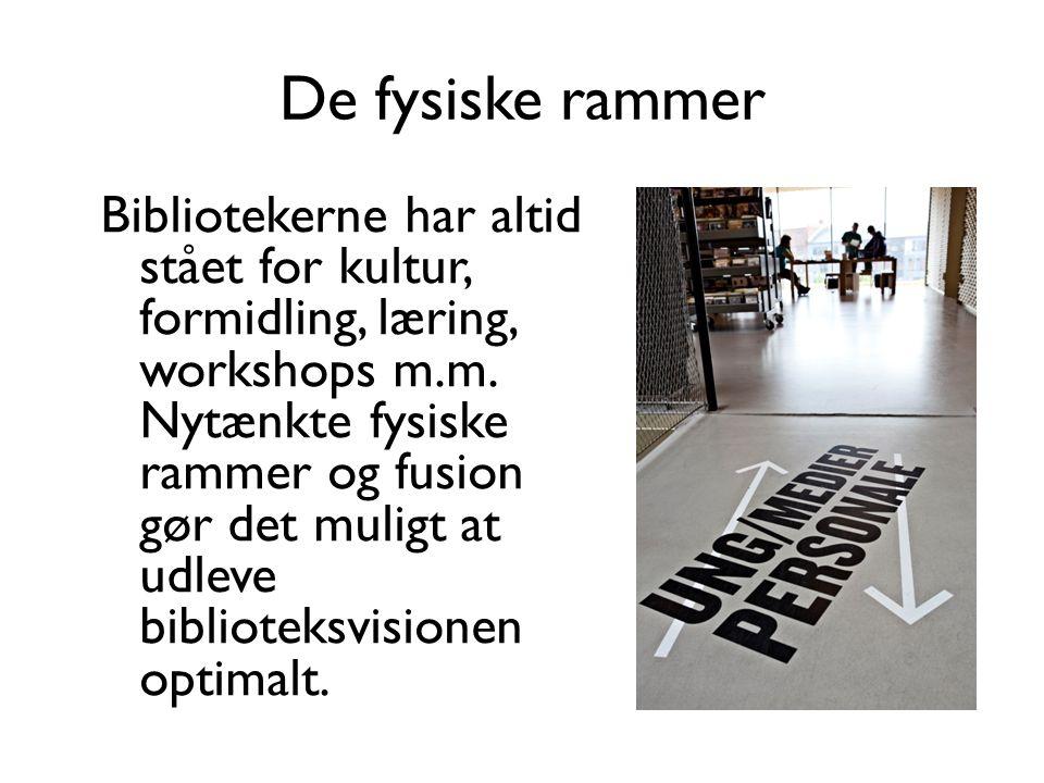 De fysiske rammer Bibliotekerne har altid stået for kultur, formidling, læring, workshops m.m.