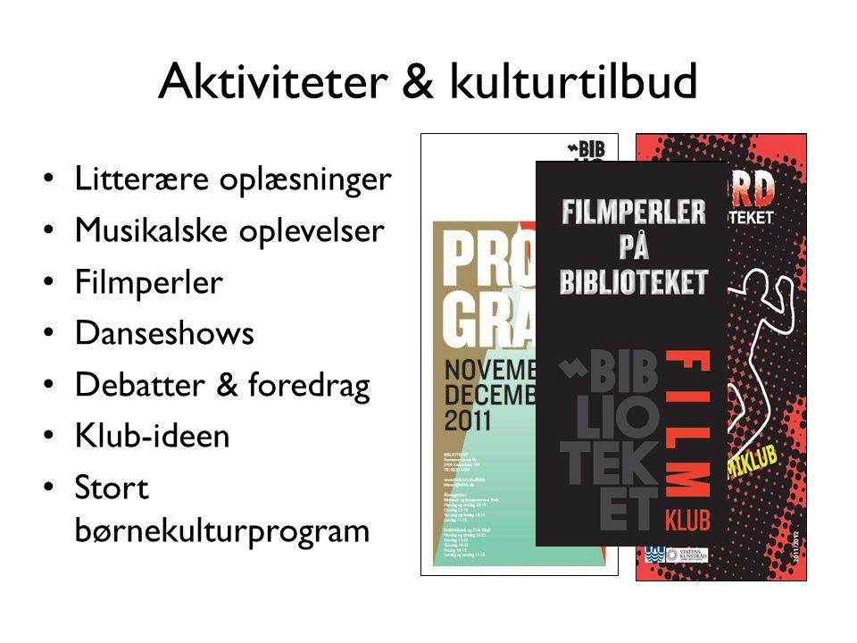 Aktiviteter & kulturtilbud • Litterære oplæsninger • Musikalske oplevelser • Filmperler • Danseshows • Debatter & foredrag • Klub-ideen • Stort børnekulturprogram