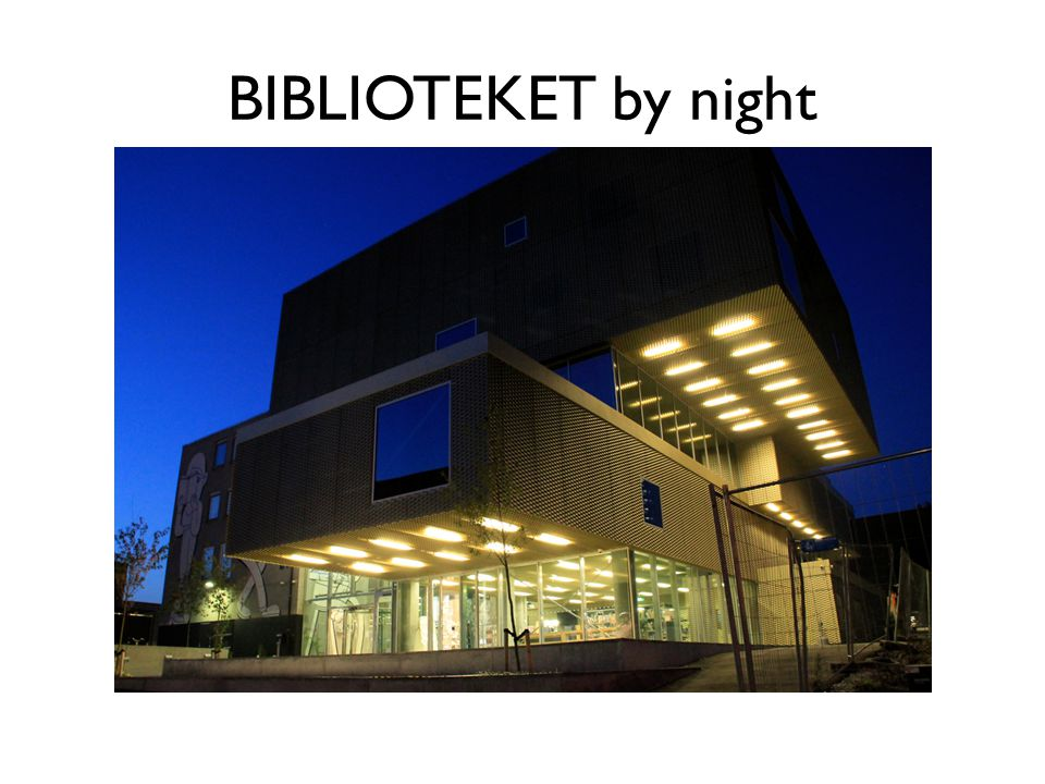 BIBLIOTEKET by night