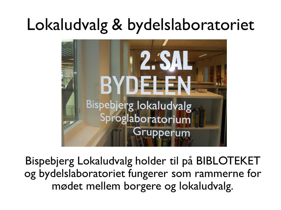 Lokaludvalg & bydelslaboratoriet Bispebjerg Lokaludvalg holder til på BIBLOTEKET og bydelslaboratoriet fungerer som rammerne for mødet mellem borgere og lokaludvalg.