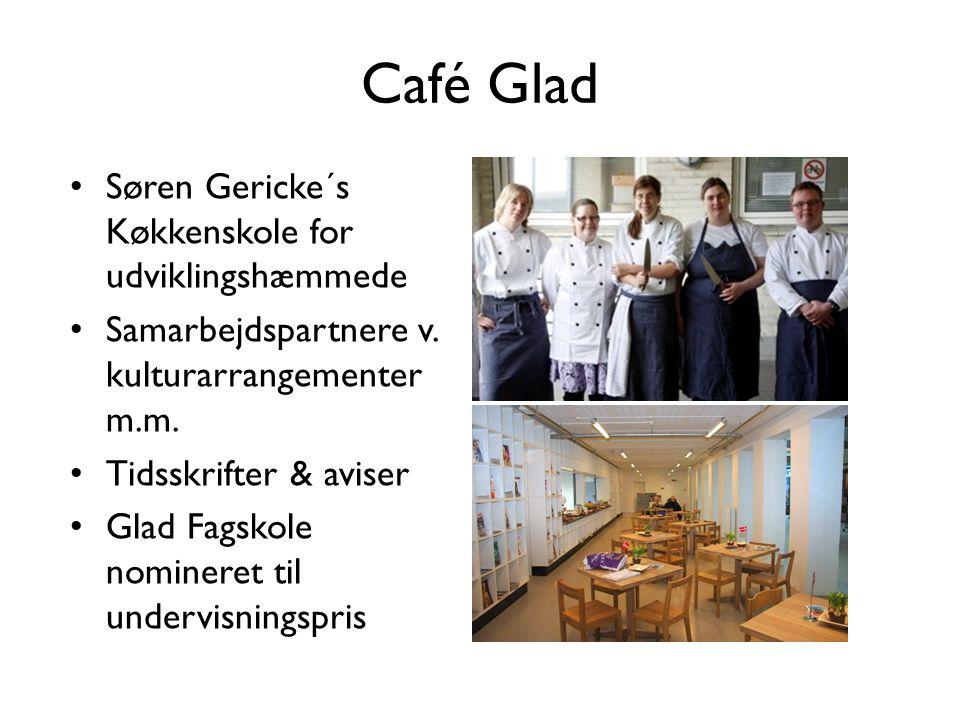 Café Glad • Søren Gericke´s Køkkenskole for udviklingshæmmede • Samarbejdspartnere v.