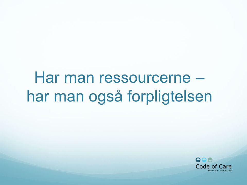 Har man ressourcerne – har man også forpligtelsen