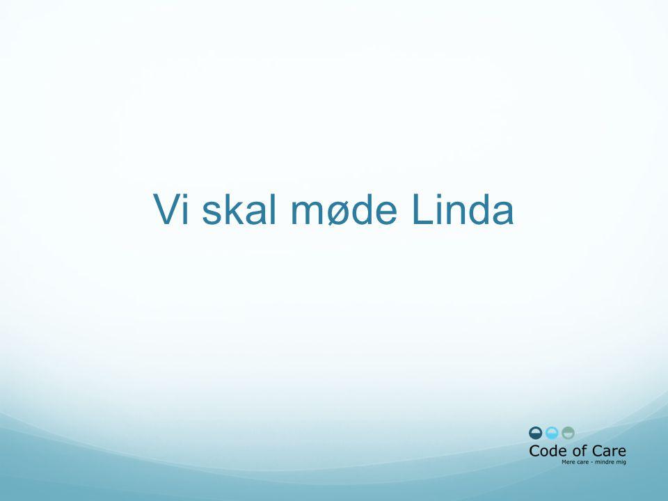 Vi skal møde Linda