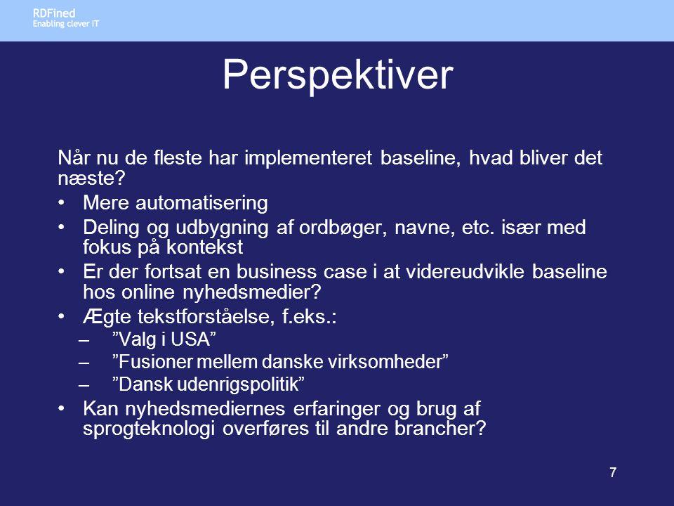 Perspektiver Når nu de fleste har implementeret baseline, hvad bliver det næste.