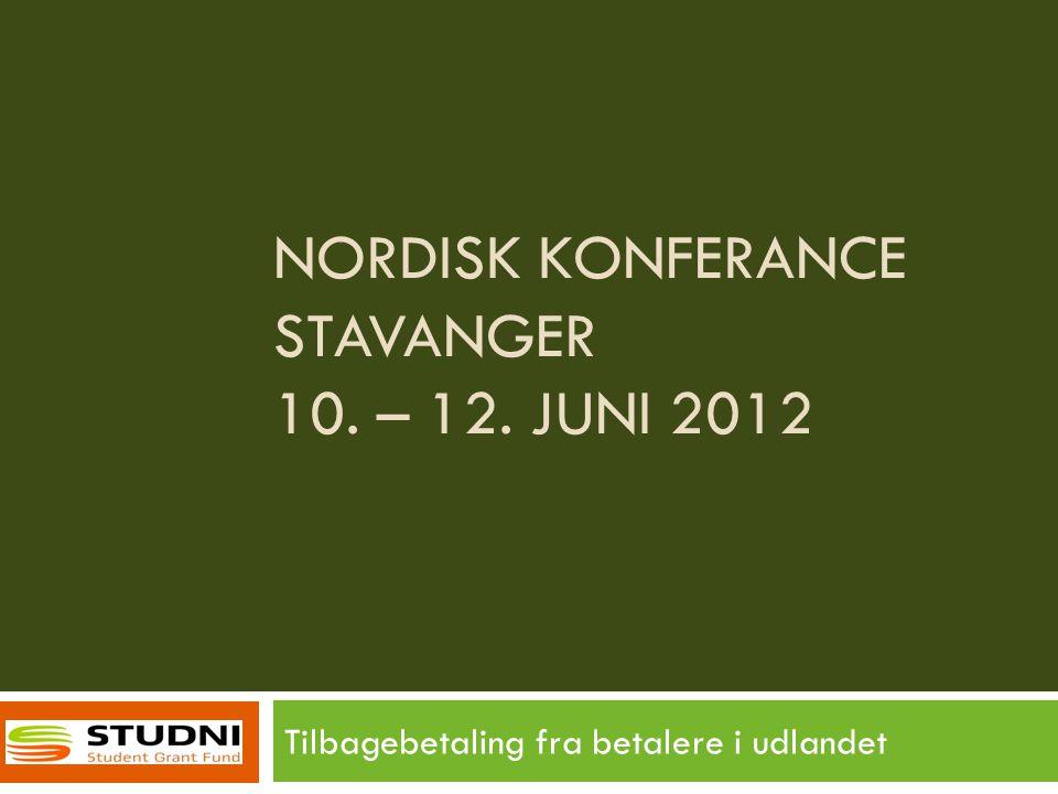 NORDISK KONFERANCE STAVANGER 10. – 12. JUNI 2012 Tilbagebetaling fra betalere i udlandet
