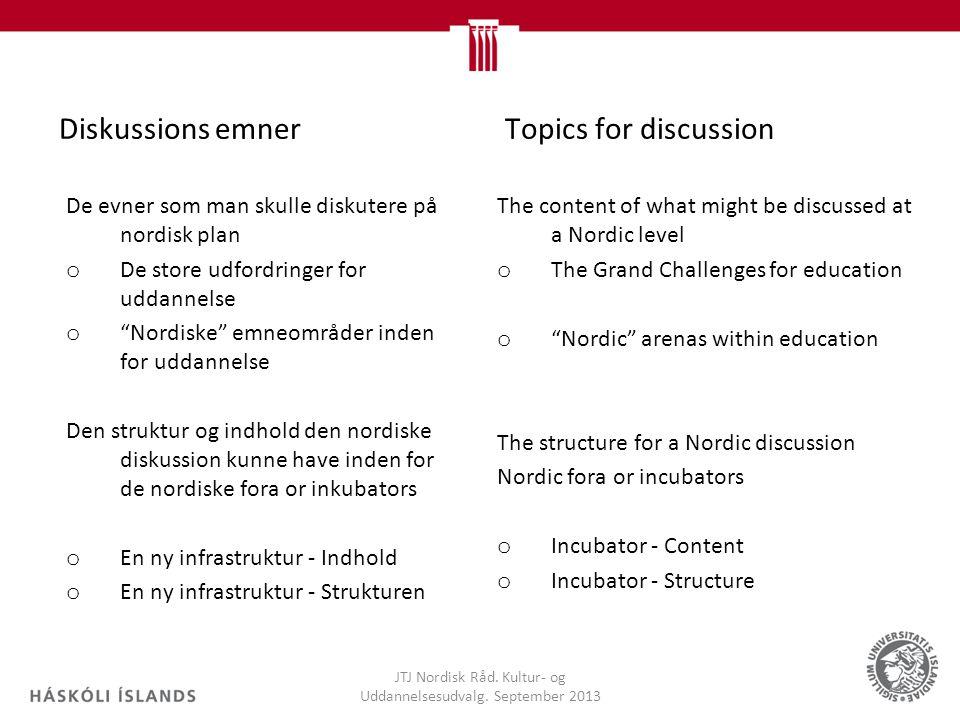 Diskussions emner JTJ Nordisk Råd. Kultur- og Uddannelsesudvalg.