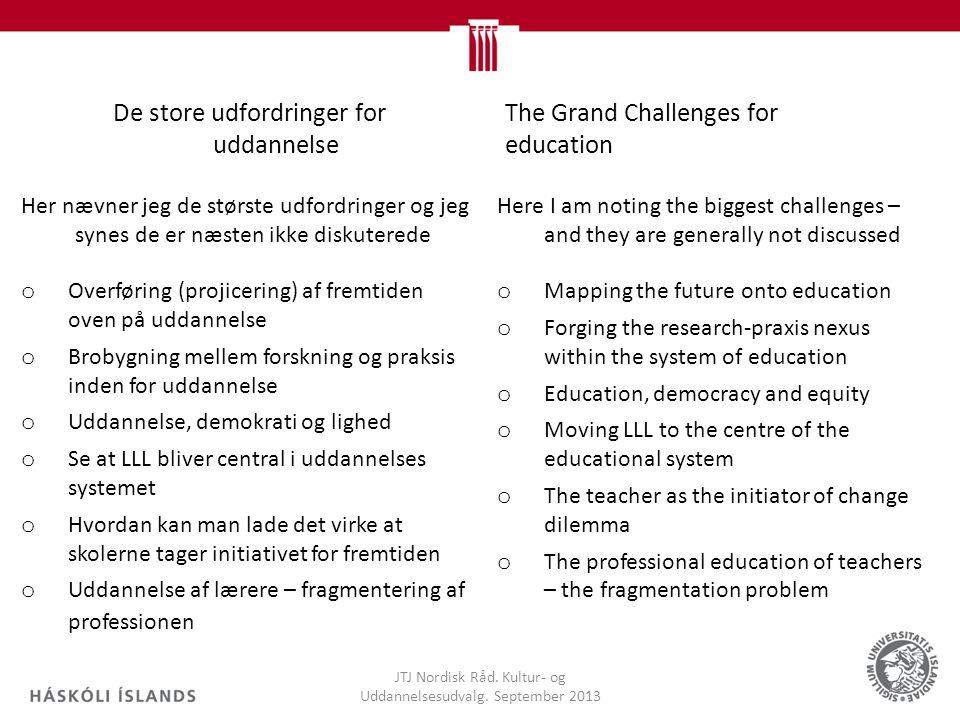 De store udfordringer for uddannelse JTJ Nordisk Råd.