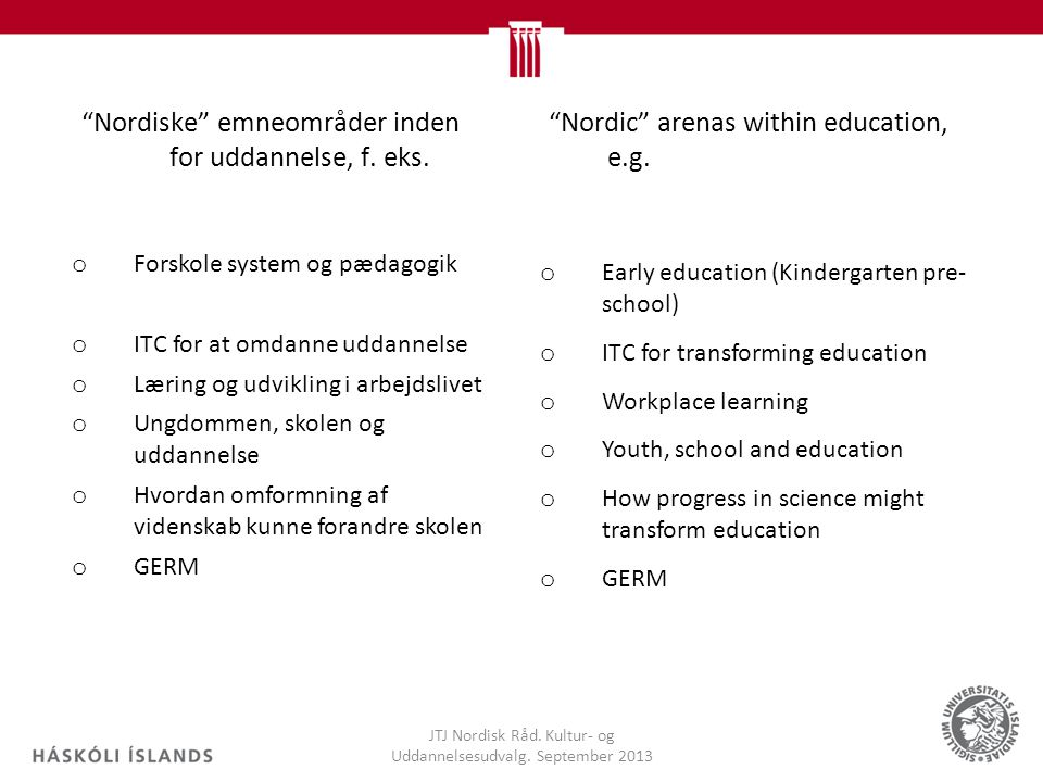 Nordiske emneområder inden for uddannelse, f. eks.