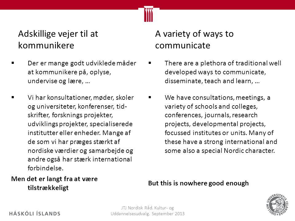 Adskillige vejer til at kommunikere JTJ Nordisk Råd.