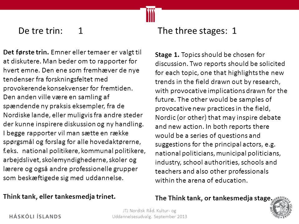 De tre trin:1 JTJ Nordisk Råd. Kultur- og Uddannelsesudvalg.
