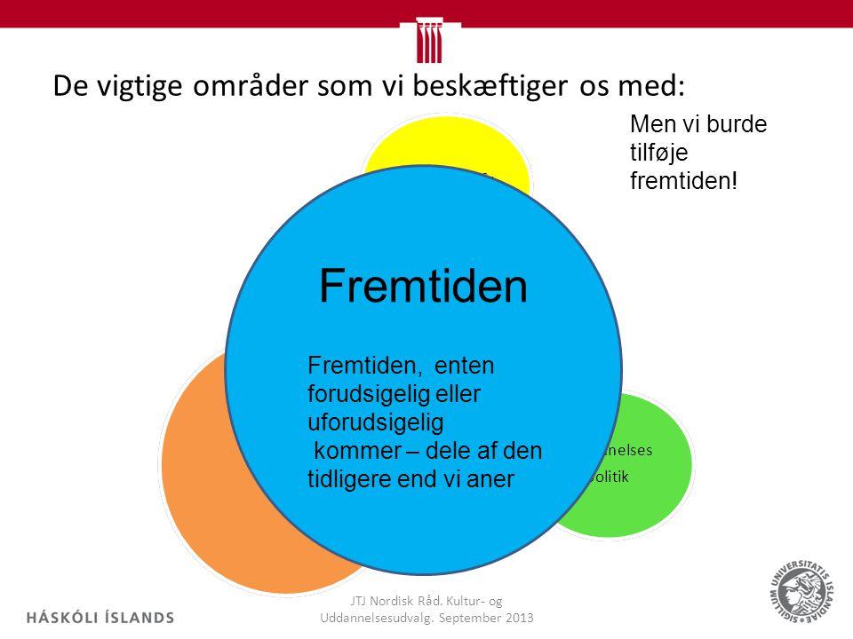 De vigtige områder som vi beskæftiger os med: JTJ Nordisk Råd.