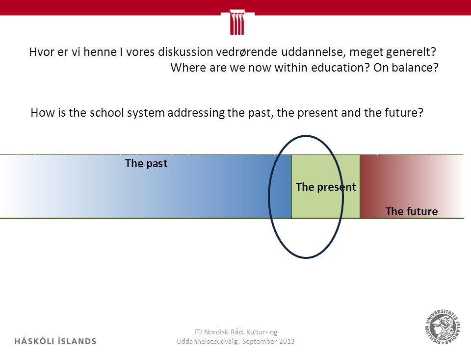 Hvor er vi henne I vores diskussion vedrørende uddannelse, meget generelt.