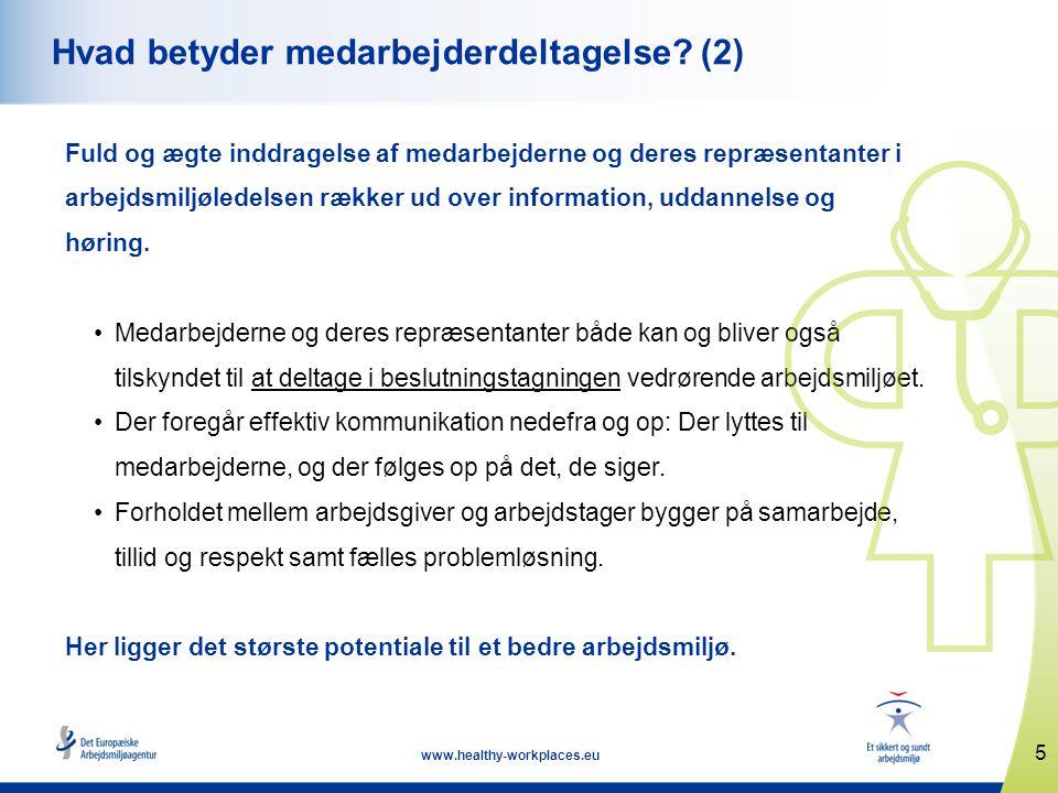 5 www.healthy-workplaces.eu Hvad betyder medarbejderdeltagelse.