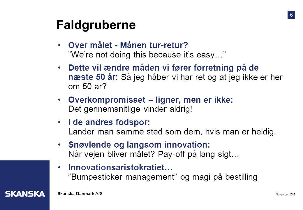 6 November 2002 Skanska Danmark A/S Faldgruberne •Over målet - Månen tur-retur.