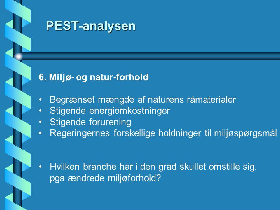 6. Miljø- og natur-forhold •Begrænset mængde af naturens råmaterialer •Stigende energiomkostninger •Stigende forurening •Regeringernes forskellige hol