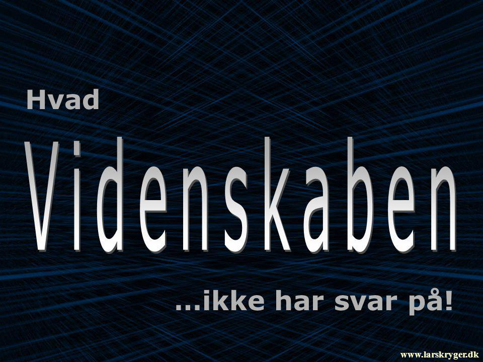 Hvad …ikke har svar på! www.larskryger.dk