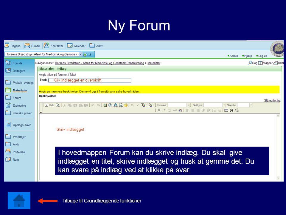 Skriv indlægget I hovedmappen Forum kan du skrive indlæg.