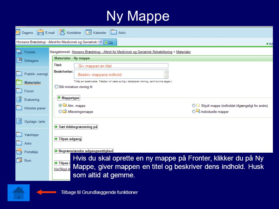 Hvis du skal oprette en ny mappe på Fronter, klikker du på Ny Mappe, giver mappen en titel og beskriver dens indhold.