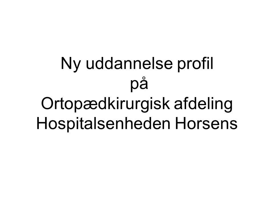 Ny uddannelse profil på Ortopædkirurgisk afdeling Hospitalsenheden Horsens