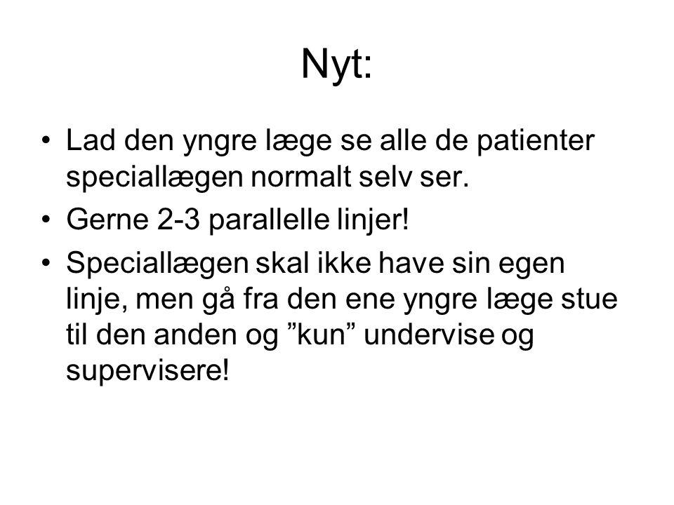Nyt: •Lad den yngre læge se alle de patienter speciallægen normalt selv ser.