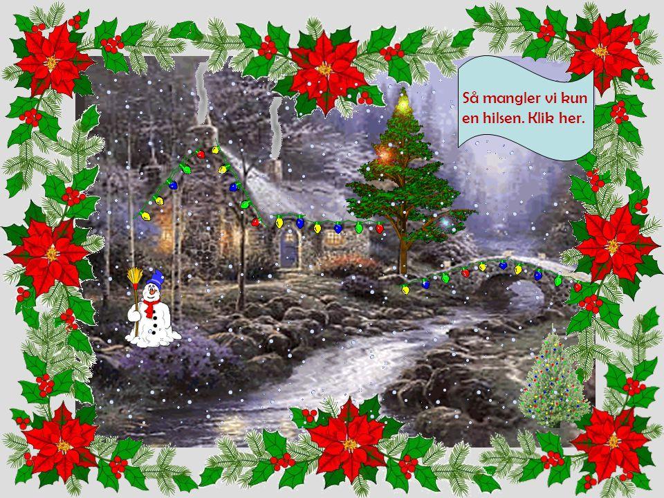 En jul uden sne er vel ikke en rigtig jul Klik her
