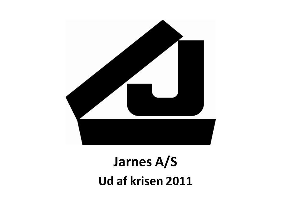Jarnes A/S Ud af krisen 2011